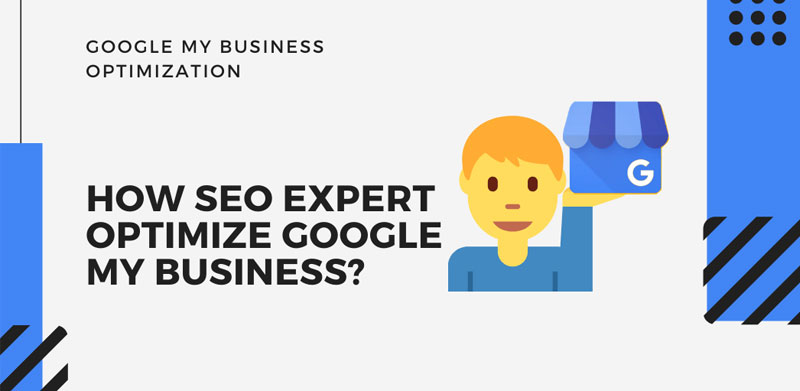 How SEO Expert Optimize Google My Business